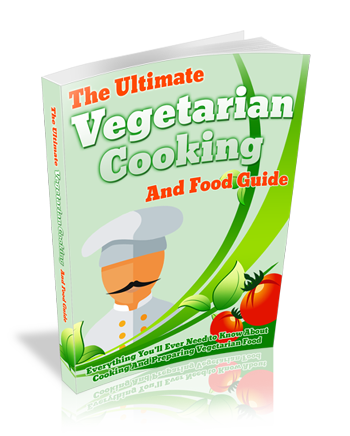 The Ultimate Vegetarian Cooking And Food Guide